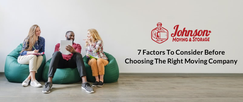 7 Factors To Consider Before Choosing The Right Moving Company