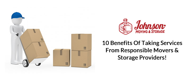 10 Benefits of Taking Services from Responsible Movers & Storage providers!