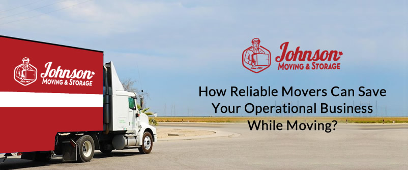 How Reliable Movers Can Save Your Operational Business While Moving?