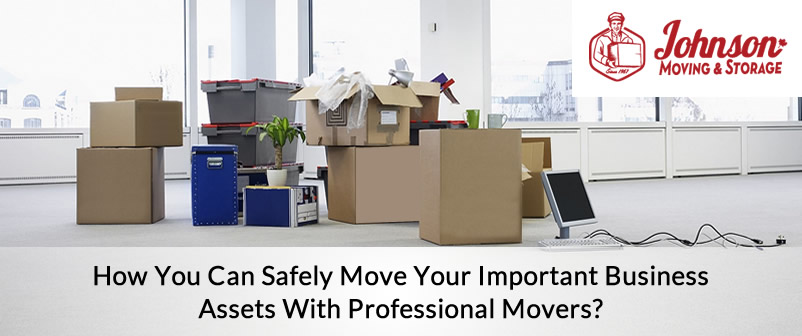 How You Can Safely Move your Important Business Assets With Professional Movers