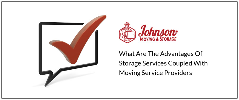 What are the Advantages of Storage services Coupled With Moving Service Providers