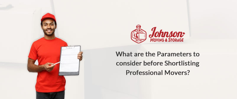 What are the Parameters to consider before Shortlisting Professional Movers?