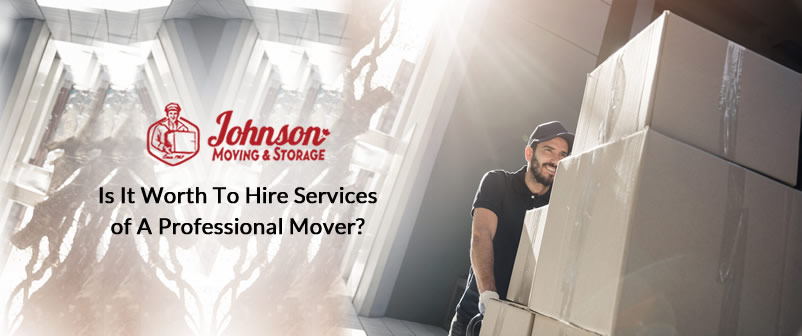 Is it Worth to Hire Services of a Professional Mover?