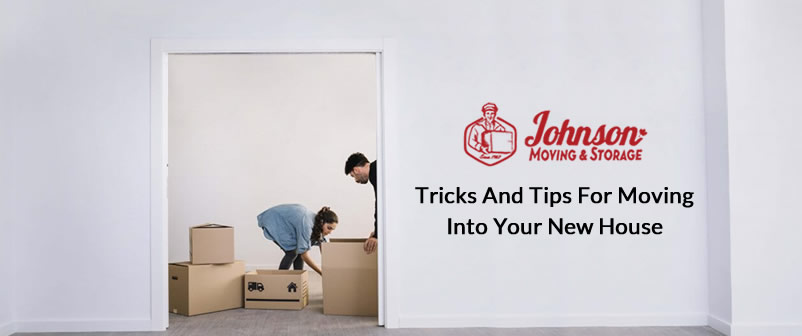 Tricks and Tips For Moving Into Your New House