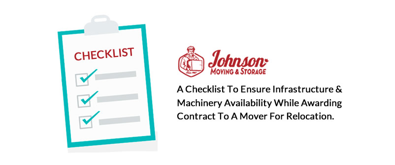 A Checklist to Ensure Infrastructure & Machinery Availablity while awarding Contract to a Mover for relocation