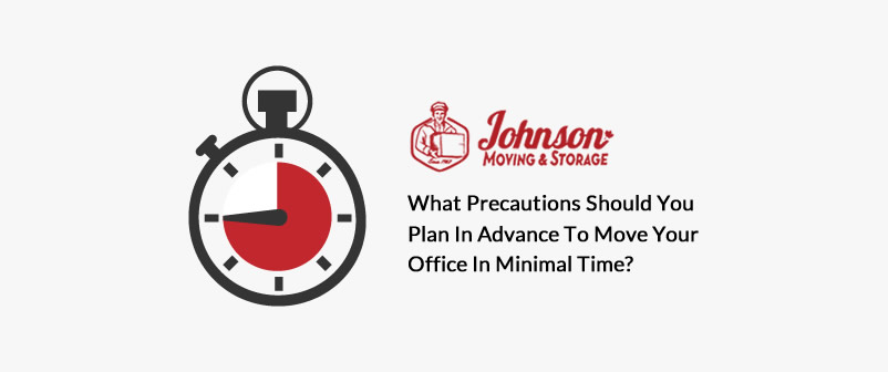 What Precautions Should You Plan in Advance to Move Your Office in Minimal Time