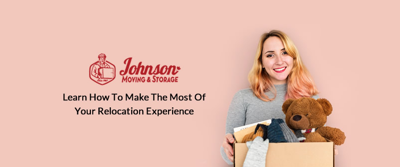 Learn How to Make the Most of Your Relocation Experience