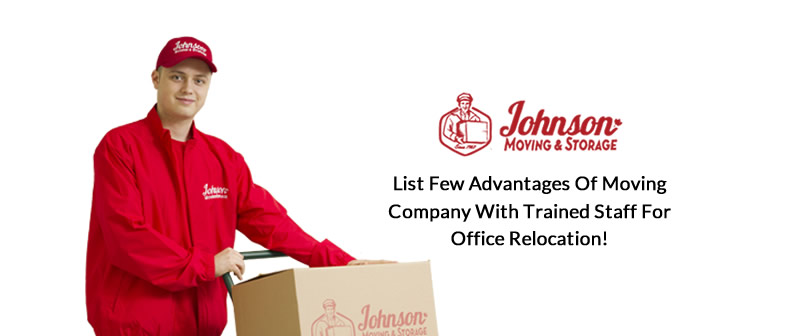 List Few Advantages of Moving Company with Trained Staff for Office Relocation