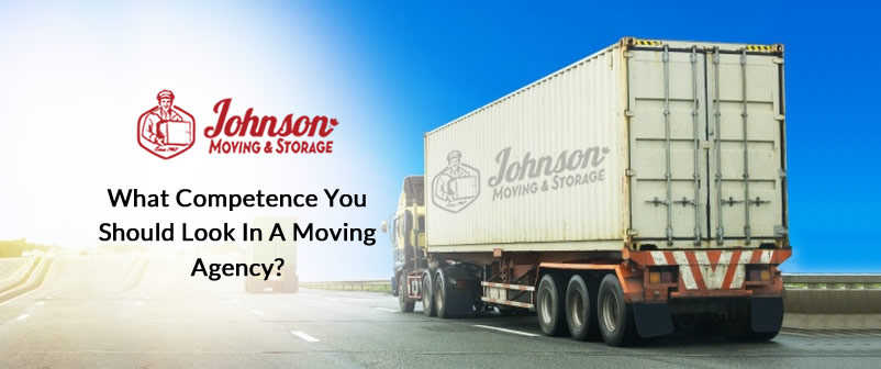 What Competence You Should Look in a Moving Agency