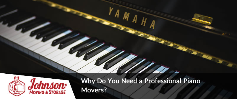 Why Do You Need a Professional Piano Movers