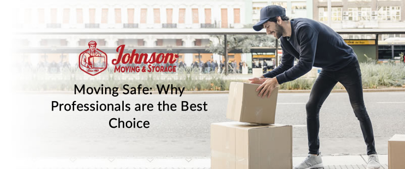Moving Safe Why Professionals are the Best Choice