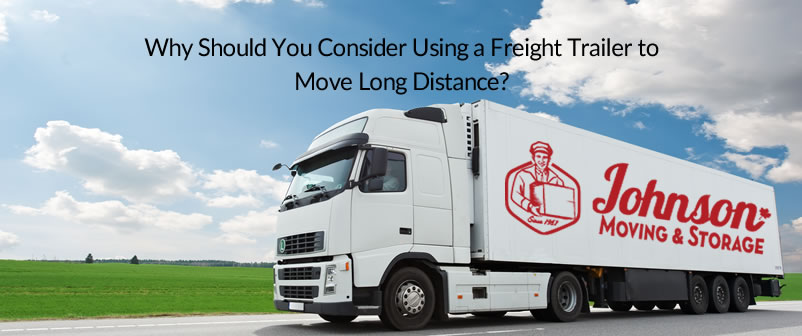 Why Should You Consider Using a Freight Trailer to Move Long Distance
