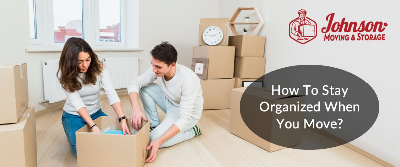 How To Stay Organized When You Move
