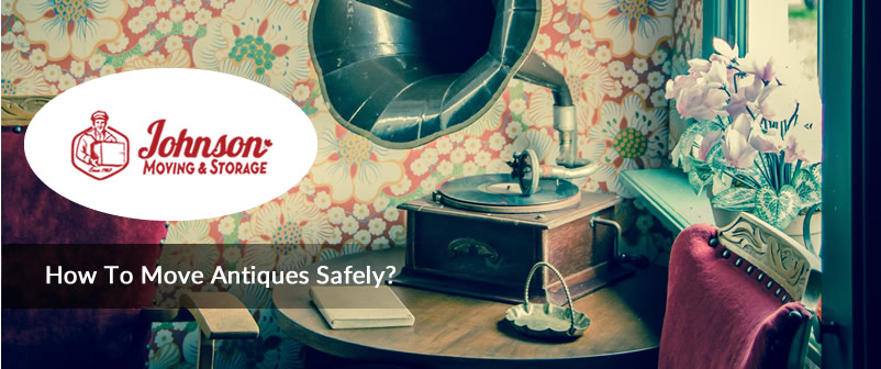 How To Move Antiques Safely