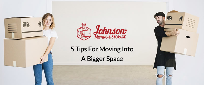 5 Tips for Moving into a Bigger Space