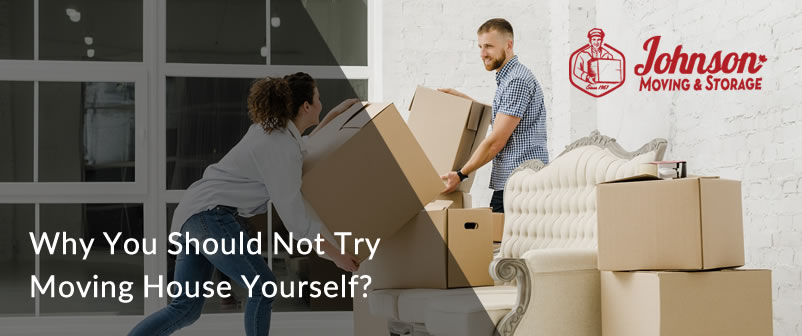 Why You Should Not Try Moving House Yourself
